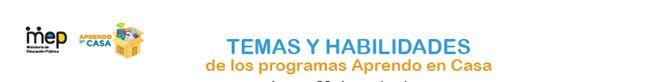 TEMAS Y HABILIDADES APRENDO EN CASA